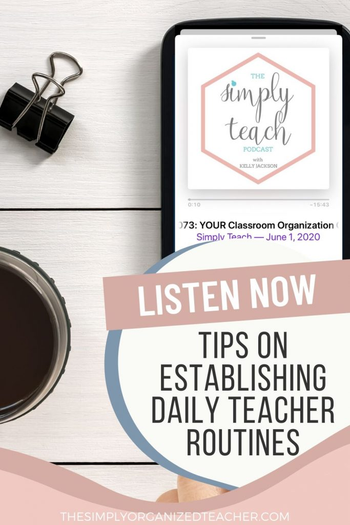 "Graphic of podcast on phone. Phone is sitting on table. Text overlay: ""Listen Now. Tips on Establishing Daily Teacher Routines\"""