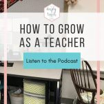Learn how to grow as an educator, no matter how long you've been teaching. Listen to the podcast to learn things you can to do learn from those ahead of you.
