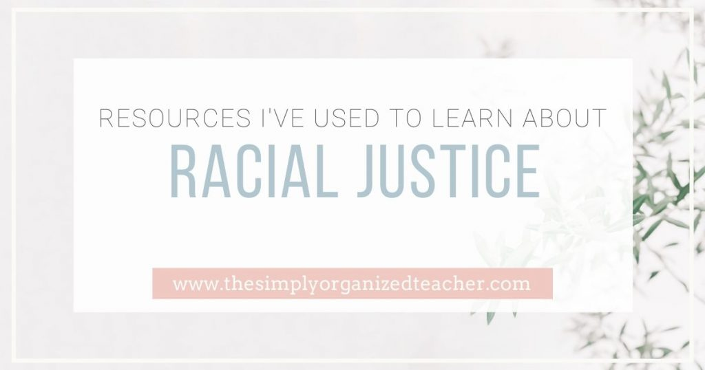 """Text overlay: \""""Resources I\'ve Used to Learn About Racial Justice\"""""""