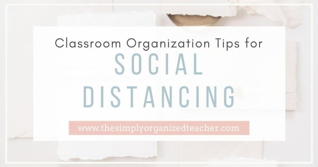 "Papers sitting on a desk. Text overlay: ""Classroom Organization Tips for Social Distancing\"""