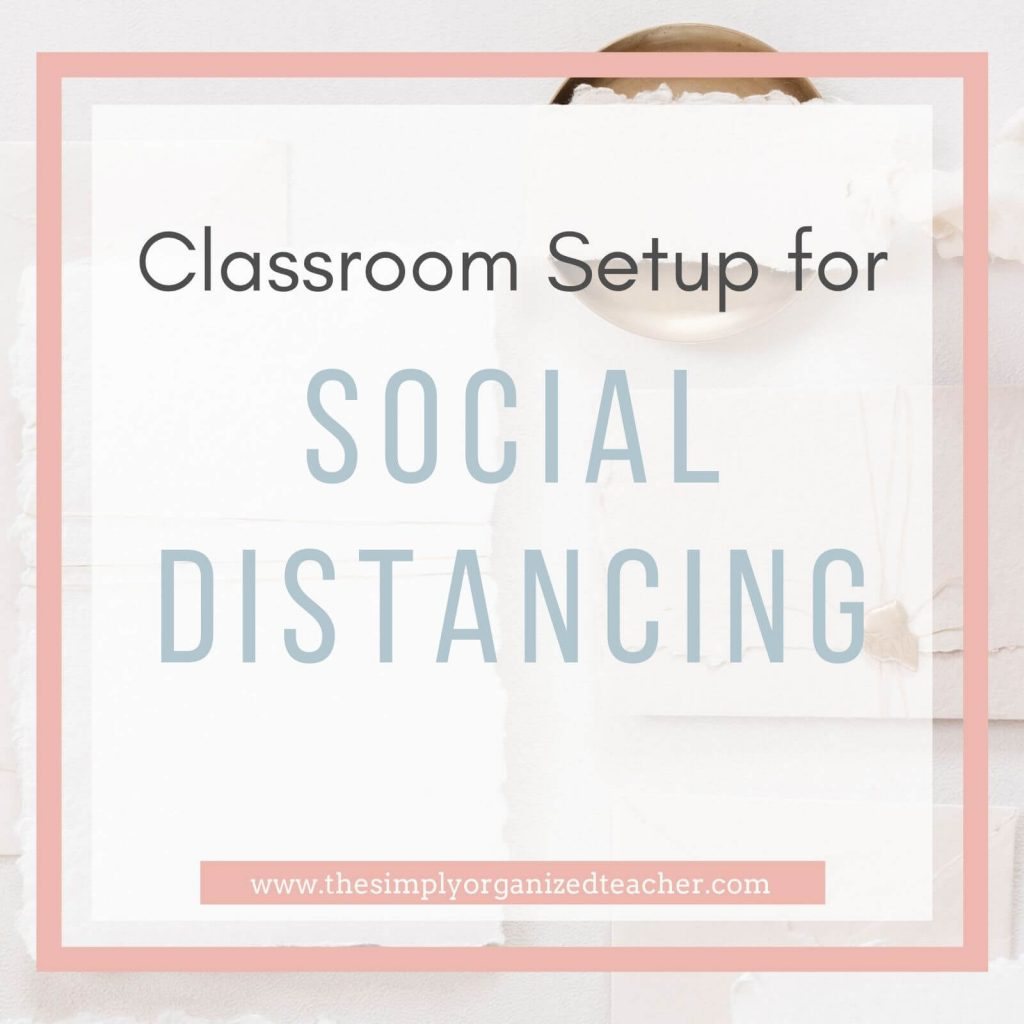 Classroom setup with social distancing measures in place can be hard. These tips will share some practical ideas to help you organize and setup your classroom with social distancing