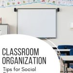 Tips for organizing you classroom in light of social distancing and online teaching. This post covers how to set up your classroom, how to keep it organized, and how to manage your students. Plus, get access to the free training to help you plan for the new school year.