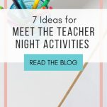 Looking for ideas for meet the teacher night or open house? This post shares 7 ideas you can use to make meet the teacher night practical, organized, and fun.