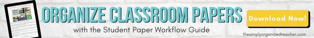 clickable graphic- Organize Classroom Papers with the Student Paper Workflow Guide