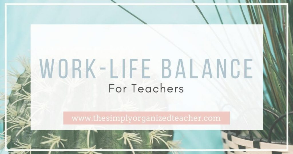 Learn how teachers can manage work-life balance and avoid burn out with the use of routines, structures, and time management.
