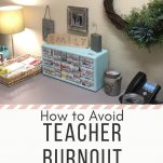 "A teacher's desk with a green lamp, a blue fishing box with labels for various desk items, a phone, and decor items. Text overlay ""The Simply Organized Teacher. Calling all Teachers! How to Avoid Teacher Burnout. Listen Now!"""