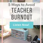 "A teacher's desk with a green lamp, a blue fishing box with labels for various desk items, a phone, and wall decor items. Text overlay ""5 Ways to Avoid Teacher Burnout. Listen Now! The Simply Organized Teacher"""