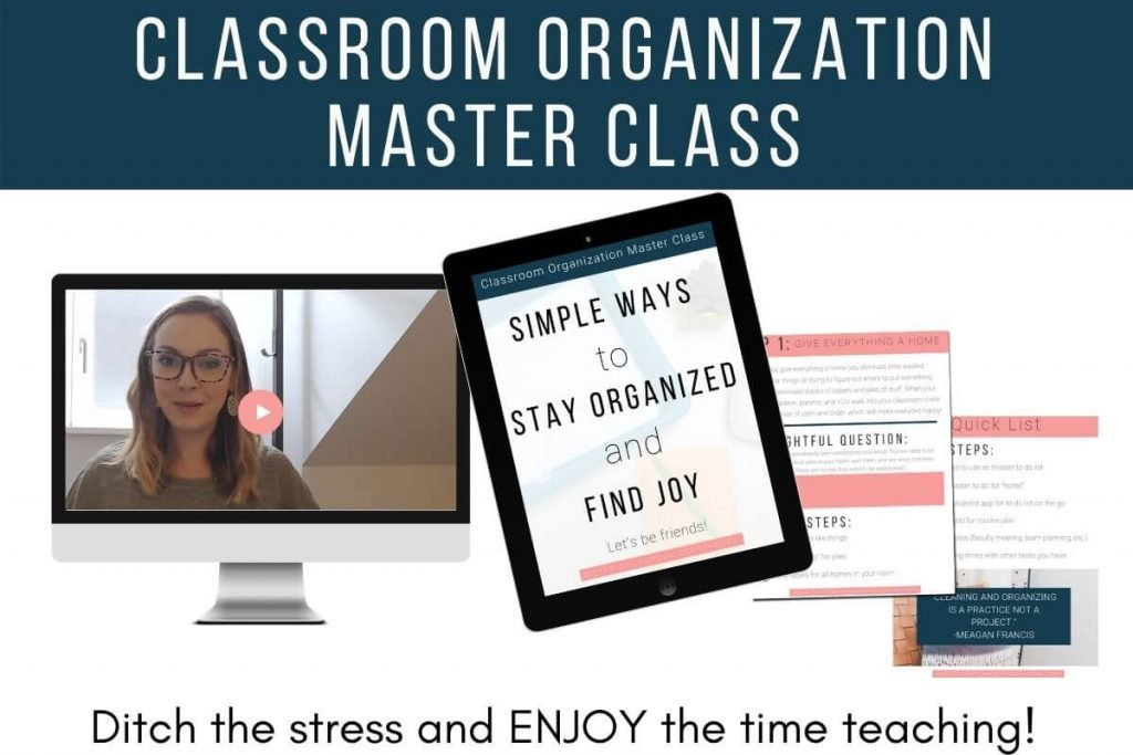"Mock up of Classroom Organization Master Class resources. Text overlay: ""Classroom Organization Master Class."" ""Ditch the stress and ENJOY the time teaching."" Click to enroll."