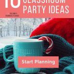 """Aqua mug and scarf with winterscape background. Text overlay """"10 Holiday Classroom Party Ideas. The Simply Organized Teacher. Start Planning"""""""