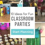 """Collage of four photos. Top left- Paint supplies and classroom with desks. Top Right- Students sitting in chairs looking at movie. Bottom left- An array of mini-cups with popcorn. Bottom right- Classroom door with party decoration and balloons. Text overlay """"10 Ideas for Fun Classroom Parties. Start Planning. The Simply Organized Teacher"""""""