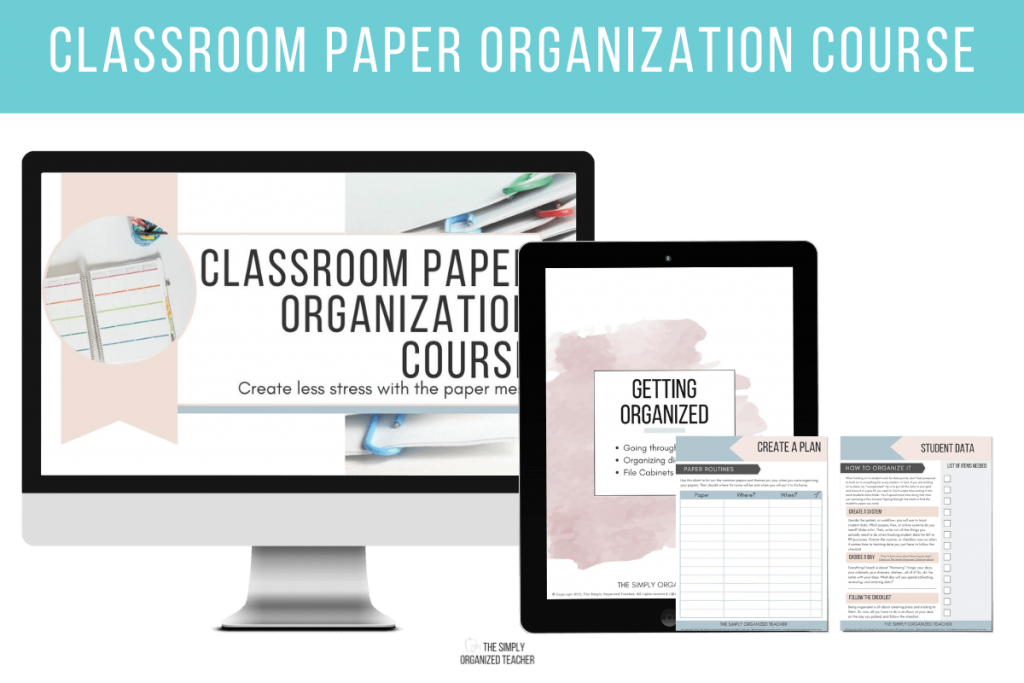 "Screenshot of Classroom Paper Organization Course resource on computer, iPad, and printed out. Text overlay: ""Classroom Paper Organization Course"""