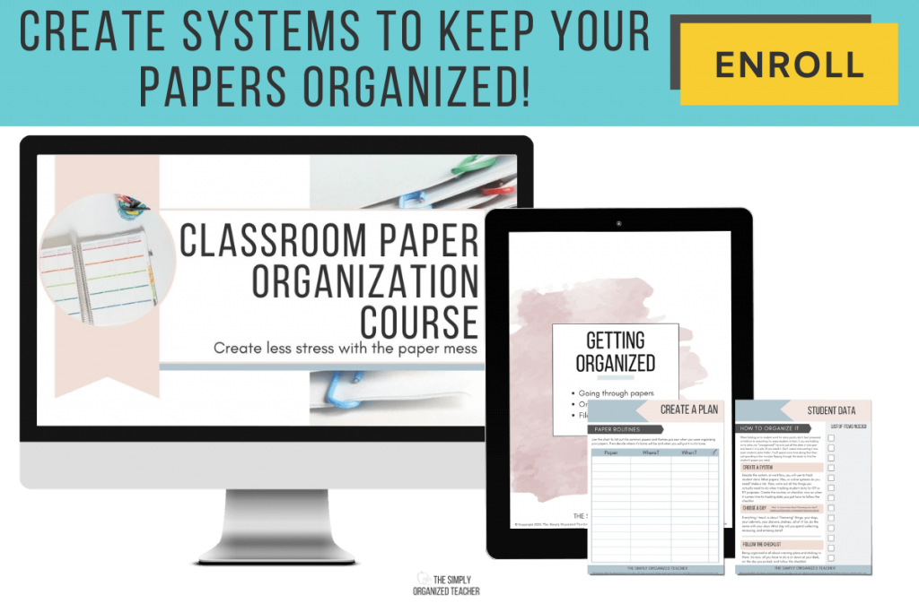 Create Systems to Keep your Papers Organized. Enroll Now. Mock up of computer screen with Classroom Paper Organization Course, iPad with workbook and two sample workbook pages