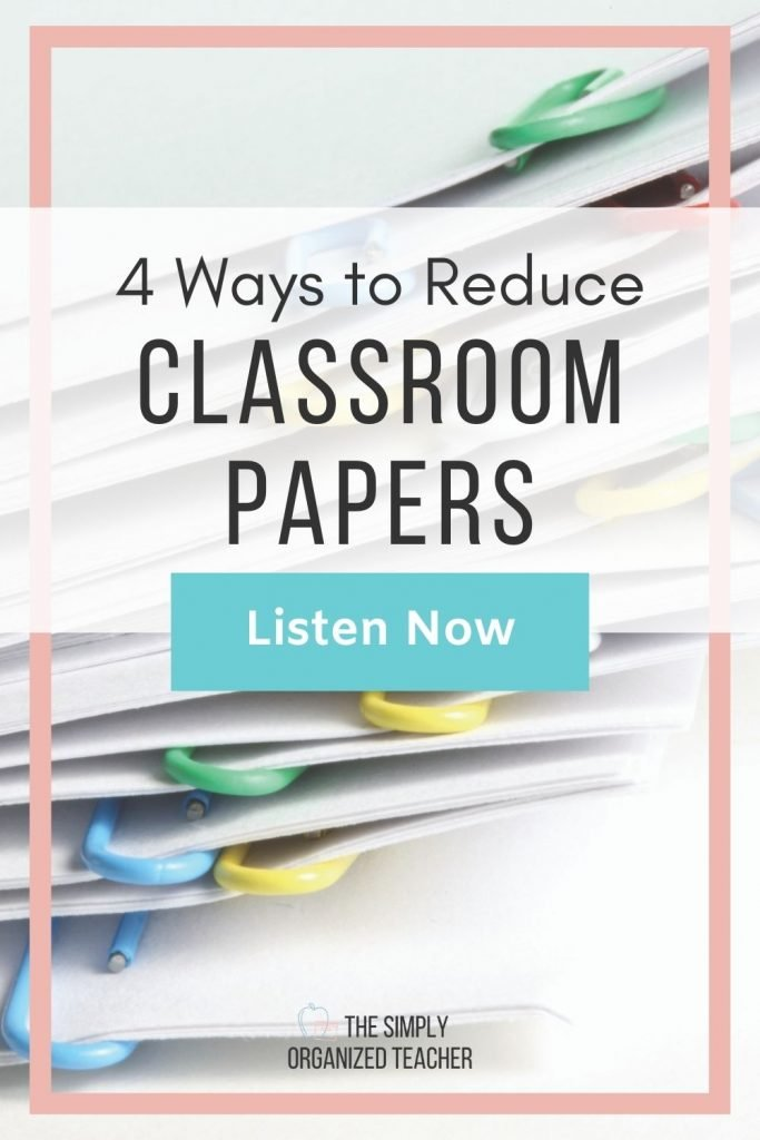 """A stack of papers. Text overlay: \""""4 Ways to Reduce Classroom Papers\"""" Button: \""""Listen now\"""""""