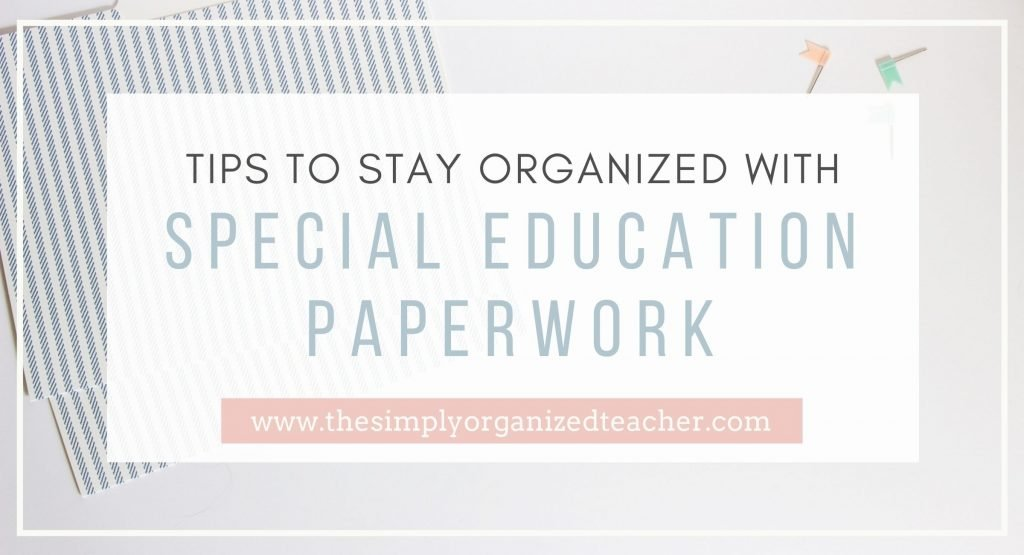 Tips to stay organized with Special Education Paperwork. In the background is a file folder and thumb tacks