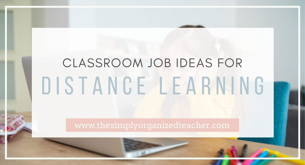 Blog post graphic: Classroom Job Ideas for Distance Learning. www.thesimplyorganizedteacher.com. Background- young girl sitting at desk with laptop