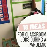 Blog post graphic. Text overlay: 18 Ideas for Classroom Jobs During a Pandemic. Get the ideas! Background: student writing date on whiteboard.