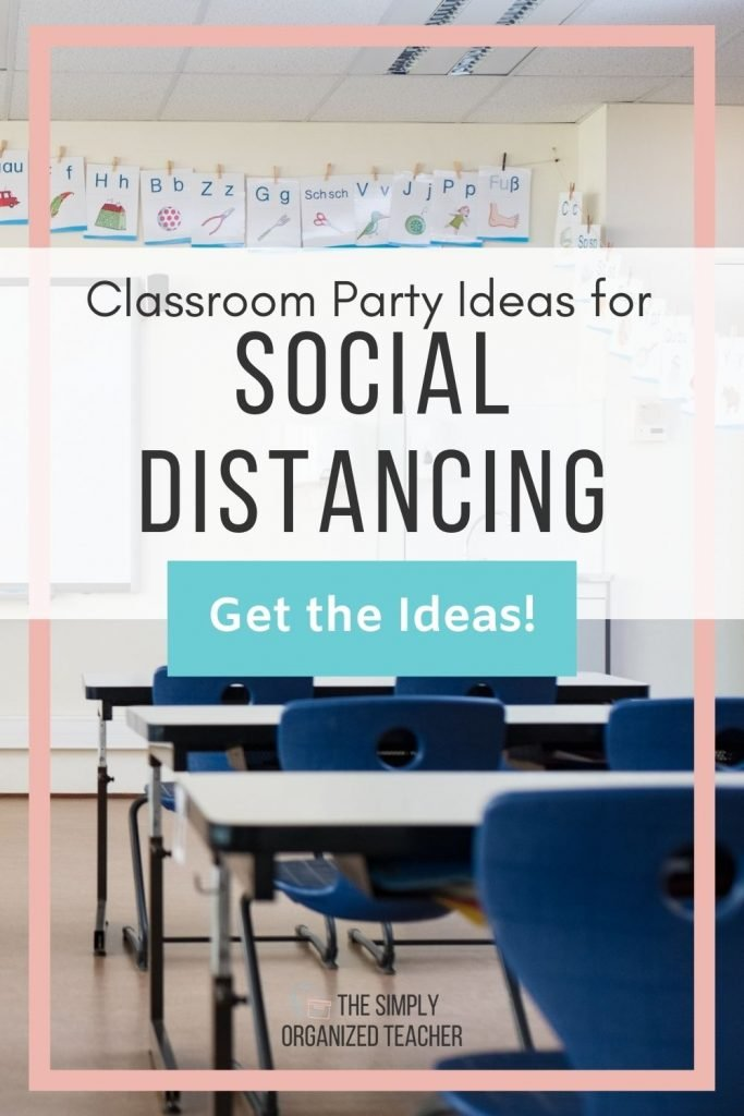"Classroom with desks. Text overlay: ""Classroom Party Ideas for Social Distancing"" Button: ""Get the Ideas"""