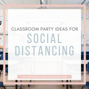 "Background: Classroom with desks. Text overlay: ""Classroom Party Ideas for Social Distancing."""