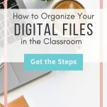 "Background: laptop computer, plant, coffee cup. Text overlay ""How to Organize your Digital Files"" Button: ""get the steps"""