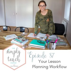 Woman smiling at camera while writing in journal. Desk with books, journals, computer, and coffee cup on it. Text overlay: Simply Teach Episode 87- Your Lesson Planning Workflow