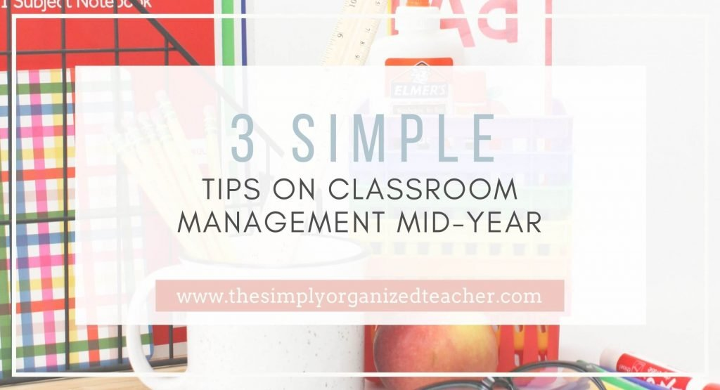 Blog post title- 3 Simply Tips on Classroom Management Mid-Year