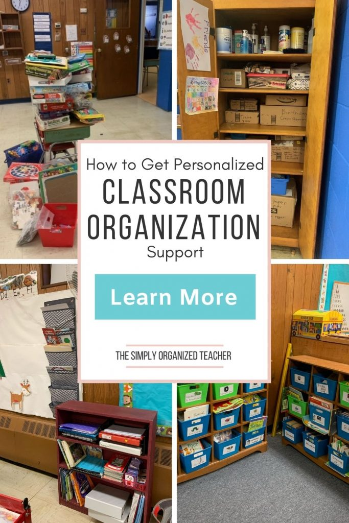 """Collage of 4 photos of a classroom getting organized. Text overlay: """"How to Get Personalized Classroom Organization Support"""" Button: """"Learn more"""""""