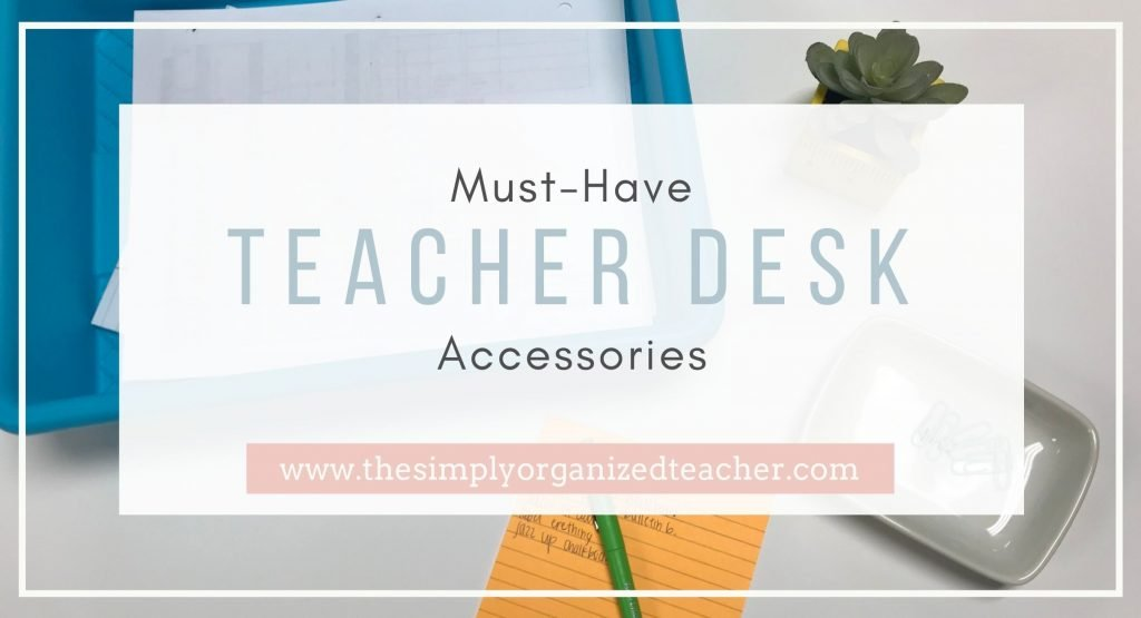 "A blue box, orange paper, and succulent sitting on a table. Text overlay ""Must have teacher desk accessories"""