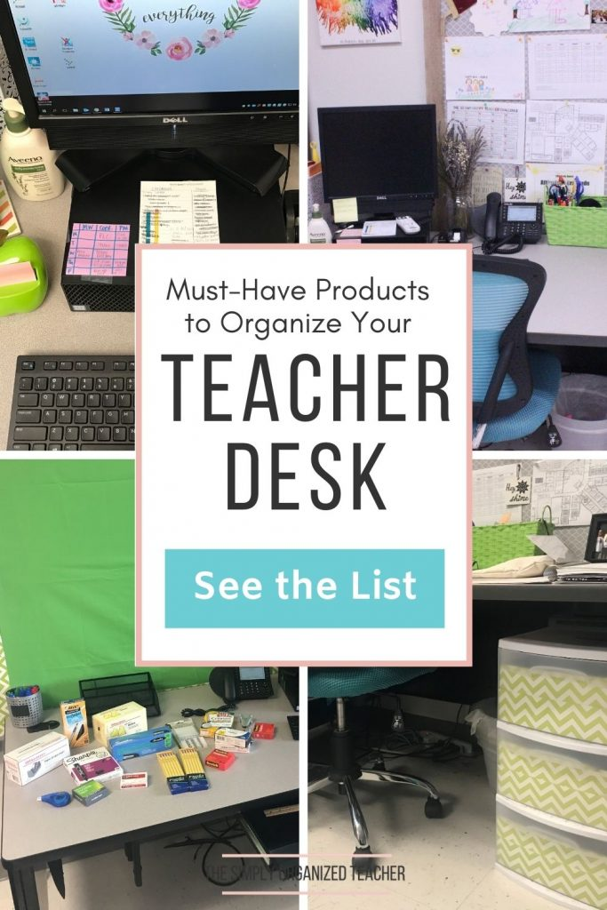 "Collage of pictures of a teacher desk. Text overlay: ""Must-Have Products to Organize Your Teacher Desk"" Button: ""see the list"""