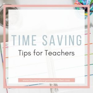 "Text overlay: ""Time Saving Tips for Teachers"""