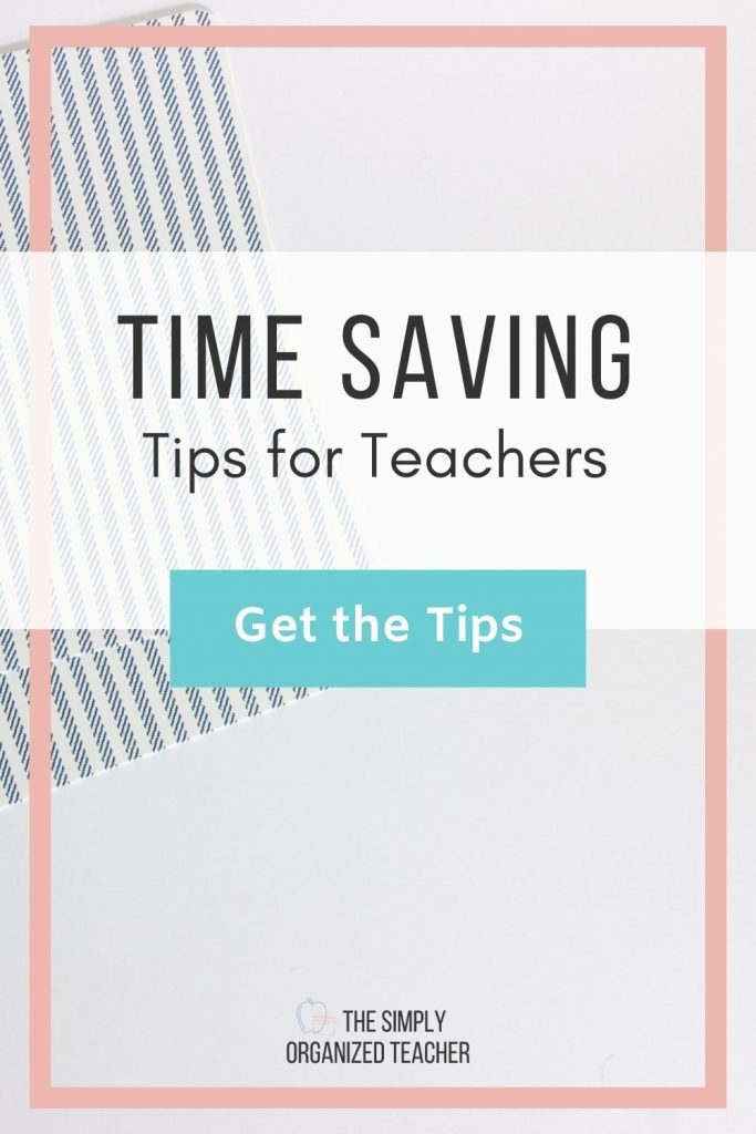 """Folders sitting on a white table. Text overlay: """"Time Saving Tips for Teachers"""" Button: """"Get the tips"""""""