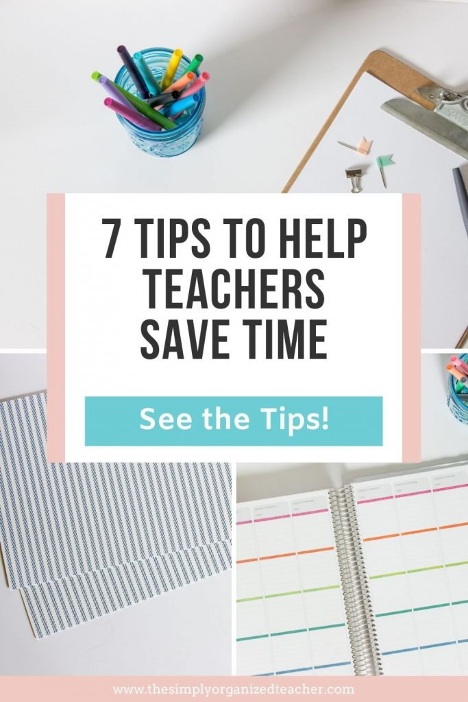 """Collage of photos of different teacher supply items (lesson plan, folders, and clipboard). Text overlay: """"7 Tips to Help Teachers Save Time"""" Button: See the Tips"""""""