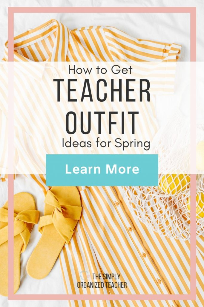 "Spring outfit. Text overlay: ""How to get Teacher Outfit Ideas for Spring"" Button: ""Learn more"""