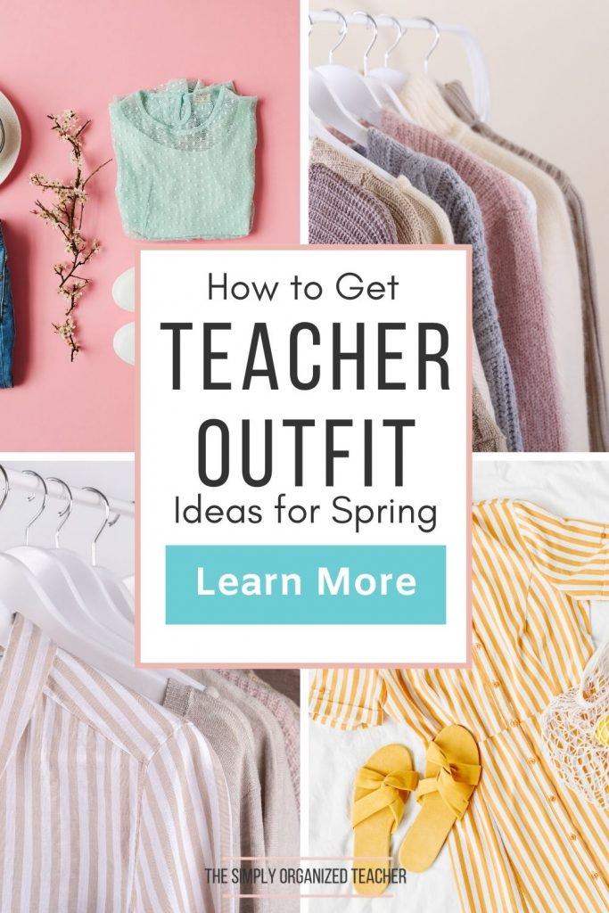 "Collage of spring outfits. Text overlay: ""How to Get Teacher Outfit Ideas for Spring."" Button: ""Learn More"""