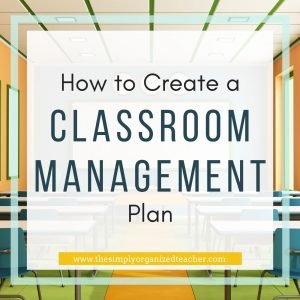Text overlay: How to Create a. Classroom Management Plan