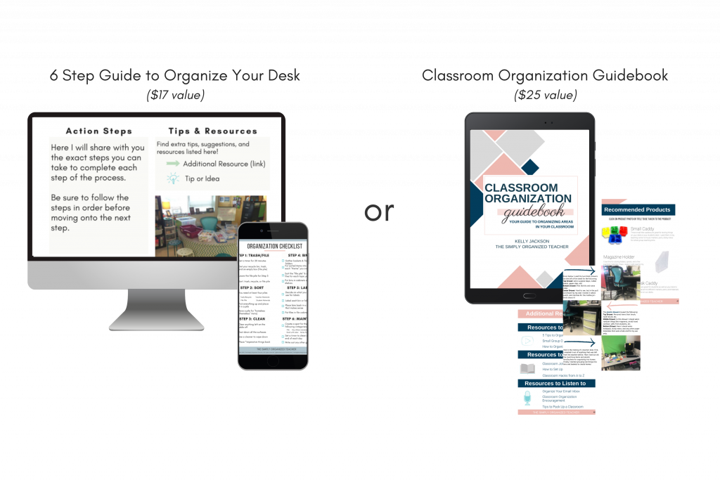 Screenshot of two bonus items you can choose from. Classroom Organization Guidebook or the 6 Step Guide to Organize Your Desk