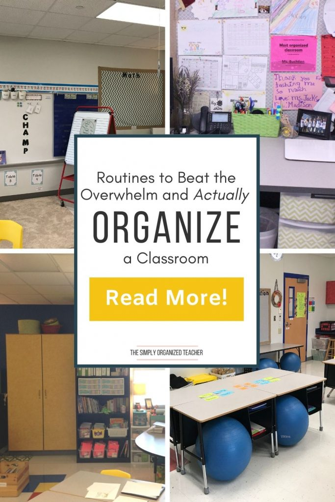 """Collage of classroom photos. Text overlay: """"Routines to Beat the Overwhelm and Actually Organize a Classroom."""" Button: """"Read More"""""""