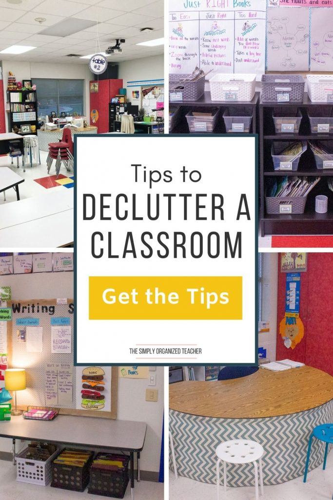 """Collage of classroom photos. Text overlay: """"Tips to Declutter a Classroom"""" Button: """"Get the Tips"""""""